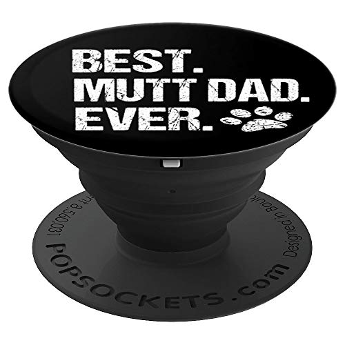 Best. Mutt Dad. Ever. PopSockets Grip and Stand for Phones and Tablets