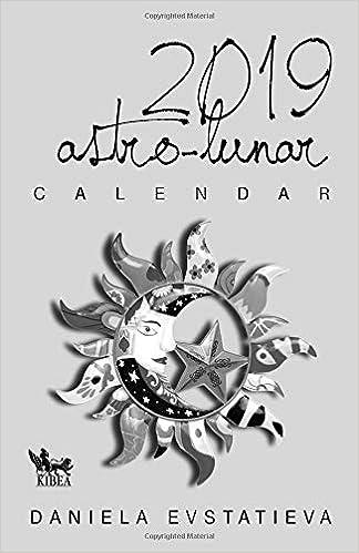 2019  Astro-Lunar Calendar: Daniela Evstatieva