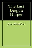 The Last Dragon Harper (Dragon Skies)