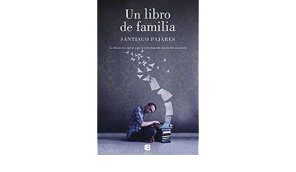 LIBRO DE FAMILIA, UN: Santiago Pajares: 9788466664103 ...