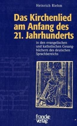 Das Kirchenlied am Anfang des 21. Jahrhunderts (Mainzer Hymnologische Studien) Gebundenes Buch – 1. Januar 2004 Heinrich Riehm Francke 3772080340 für die Hochschulausbildung