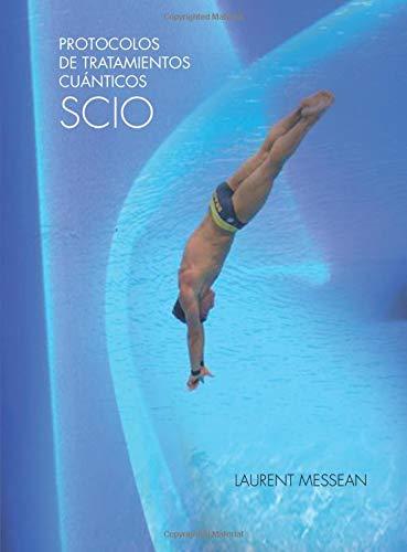 Protocolos de tratamientos cuánticos SCIO (Spanish Edition): Laurent ...