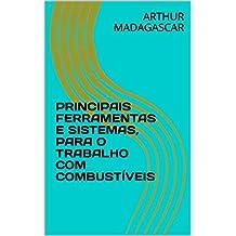 PRINCIPAIS FERRAMENTAS E SISTEMAS, PARA O TRABALHO COM COMBUSTÍVEIS (Portuguese Edition)