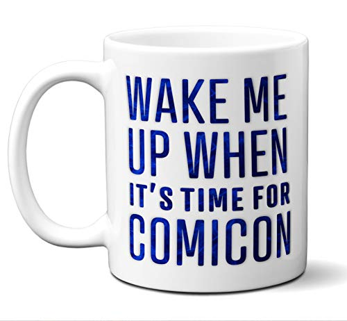 (Funny Cosplay Gift Coffee Mug, Cup. Wake Me Up When It's Time For Comicon (Blue). Women Men Him Her Birthday Christmas Cosplayer, Anime Sakamaki Overwatch Erza Costumes Uraraka Toga Mei)