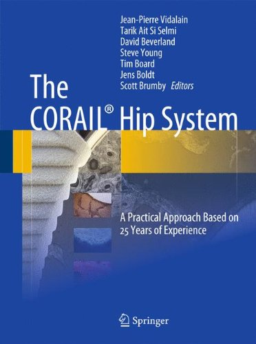 The CORAIL® Hip System: A Practical Approach Based on 25 Years of Experience