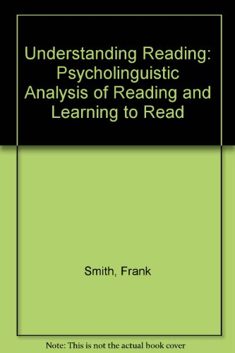 Understanding Reading: Psycholinguistic Analysis of Reading and Learning to Read