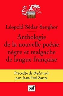 Anthologie de la nouvelle poésie nègre et malgache de langue française par Senghor