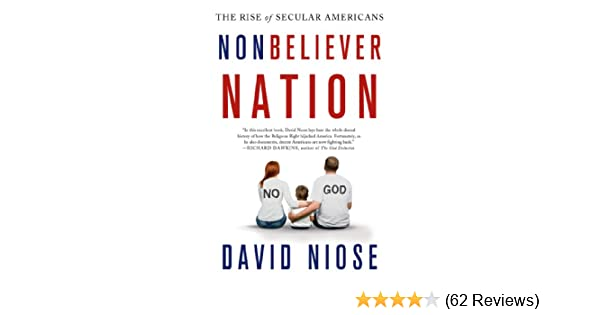 Nonbeliever Nation The Rise Of Secular Americans David Niose