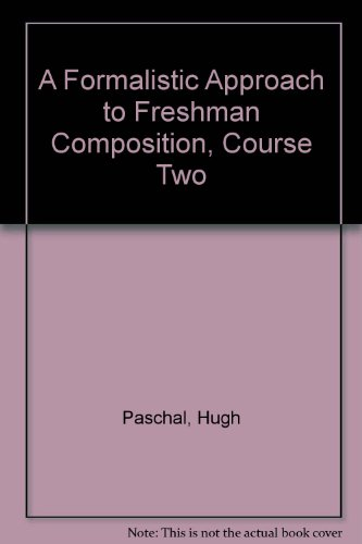 A Formalistic Approach to Freshman Composition, Course Two