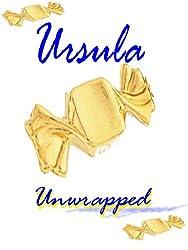 Ursula Unwrapped