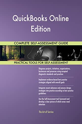 QuickBooks Online Edition All-Inclusive Self-Assessment - More than 660 Success Criteria, Instant Visual Insights, Comprehensive Spreadsheet Dashboard, Auto-Prioritized for Quick Results