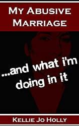 My Abusive Marriage: ...and what i'm doing in it