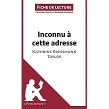 Inconnu à cette adresse de Kathrine Kressmann Taylor (Fiche de lecture): Résumé Complet Et Analyse Détaillée De L'oeuvre