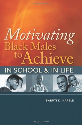 Motivating Black Males to Achieve in School & in Life by Kafele, Baruti K. [Association for Supervision & Curriculum Deve,2009] (Paperback)