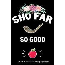 Sho Far So Good - Jewish New Year Writing Notebook: Rosh Hashanah Shofar Horn Funny Pun Composition Journal Book Gift