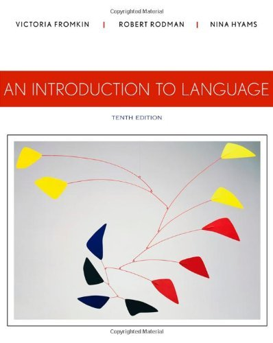 By Victoria Fromkin An Introduction to Language (10th Edition)