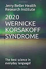 Wernicke-Korsakoff Syndrome: The Best Science in Everyday Language! (Dementia Types, Symptoms, Stages, & Risk Factors) Paperback