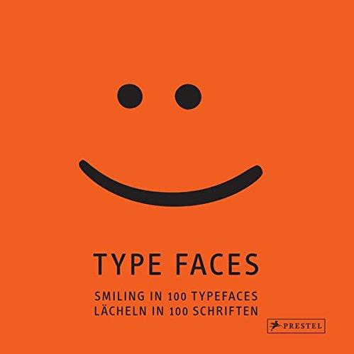 Type Faces: Smiling in 100 Typefaces – Lächeln in 100 Schriften