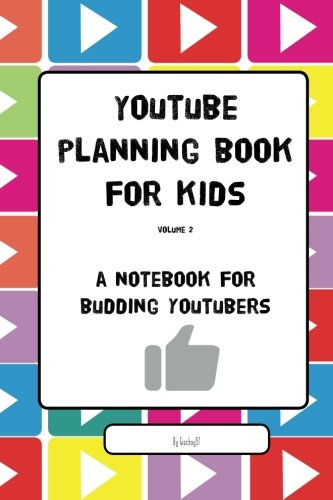 YouTube-Planning-Book-for-Kids-Vol-II-a-notebook-for-budding-YouTubers-(YouTube-Planning-Books-for-Kids)-(Volume-2)