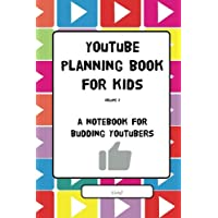 YouTube Planning Book for Kids Vol. II: a notebook for budding YouTubers: Volume 2 (YouTube Planning Books for Kids)