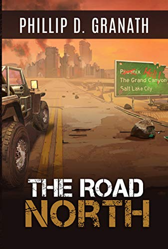 The Road North (The Scavenger and Scout series Book 2) by [Granath, Phillip]