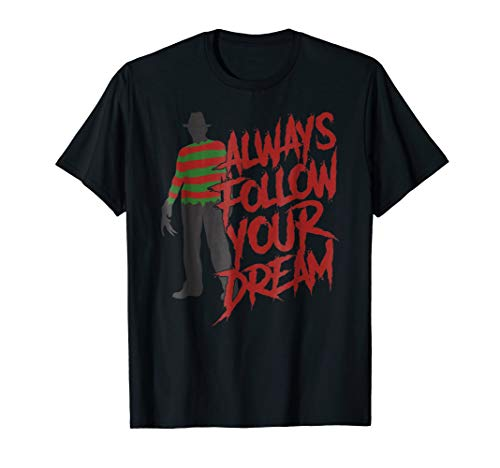 Always Follow Your Dreams Halloween Nightmare Horror T-Shirt