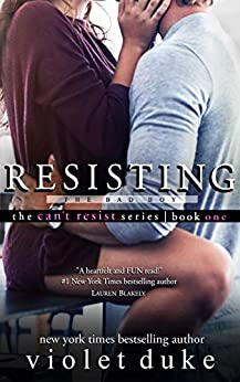 Resisting the Bad Boy: Sullivan Brothers Nice Girl Serial Trilogy, Book 1 of 3 (CAN'T RESIST) by [Duke, Violet]