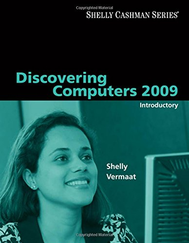 Discovering Computers 2009: Introductory (Available Titles Skills Assessment Manager (SAM) - Office 2007)