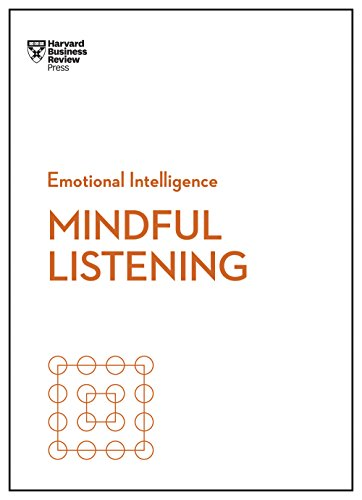 Mindful Listening (HBR Emotional Intelligence Series) by [Harvard Business Review, Review, Harvard Business]