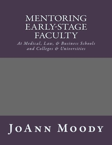Download Mentoring Early-Stage Faculty: At Medical, Law, Business Schools and Colleges & Universities ebook