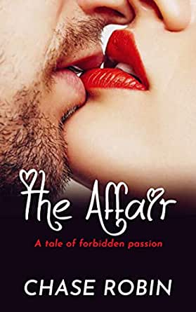 THE AFFAIR: A Tale of Forbidden Passion (English Edition