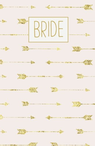 Bride: Rose Gold Blank Wedding Planning Notebook, 110 Lined Pages, 5.25 x 8, Stylish Pink Boho Journal for Bride, Ideal for Notes & Ideas for Planning ... Party Gifts (Gold Weddings) (Volume 13) (Note Bride)