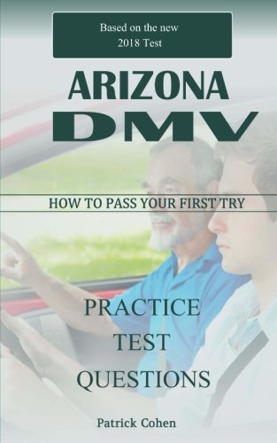 Arizona DMV Permit Test: 200 Driver's Test Questions, including Teens Driver Safety, Permit practice tests, defensive driving test and the new 2018 driving laws