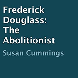 Frederick Douglass: The Abolitionist
