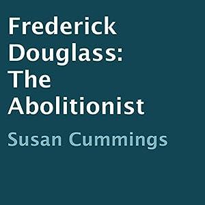 Frederick Douglass: The Abolitionist Audiobook