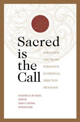 Sacred Is the Call: Formation and Transformation in Spiritual Direction Programs (Crossroad Book)