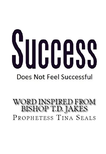 Success Does Not Feel Successful - Word Inspired by Bishop