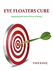 Eye Floaters Cure (English Edition)