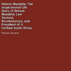 Nelson Mandela: The Inspirational Life Story