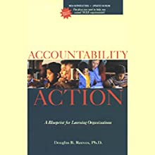 Accountability in Action: A Blueprint for Learning Organizations Audiobook by Douglas B. Reeves Narrated by Douglas B. Reeves, Jesse Smith