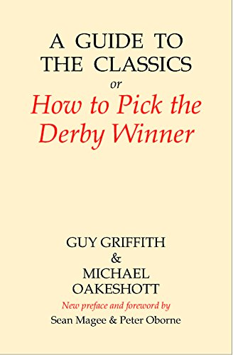 A Guide to the Classics: Or How to Pick the Derby Winner (Amphora Press)