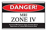 MRI Sign - DANGER! MRI ZONE IV
