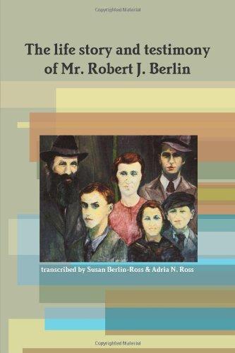 The life story and testimony of Mr. Robert J. Berlin PDF