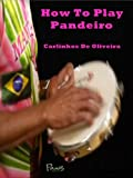 How to Play Pandeiro