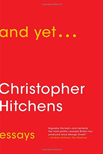 And Yet... - Essays - Christopher HItchens