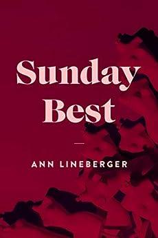 Sunday Best by [Lineberger, Ann]