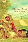 Delacroix in Morocco, , 2080135724