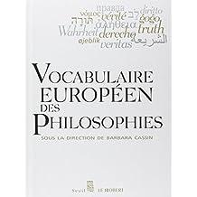 Vocabulaire européen des philosophies: Dictionnaire des intraduisibles