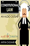 Constitutional Law AudioLearn (Audio Law Outlines)