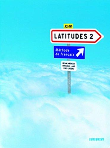 Latitudes 2 : Methode de francais A2/B1 (1CD audio) (French Edition)